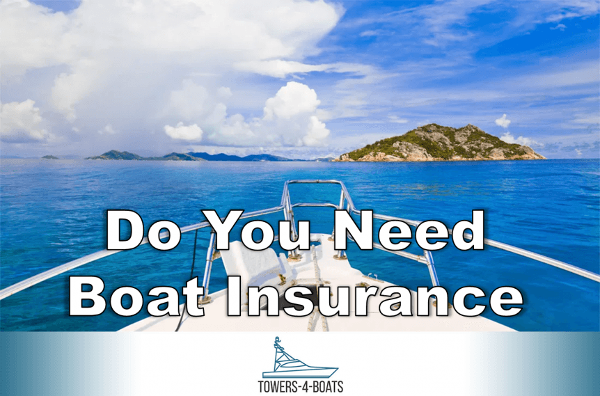 Do You Need Boat Insurance