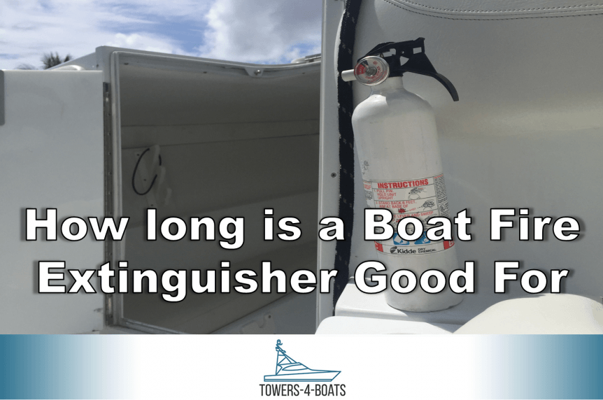 How long is a Boat Fire Extinguisher Good For