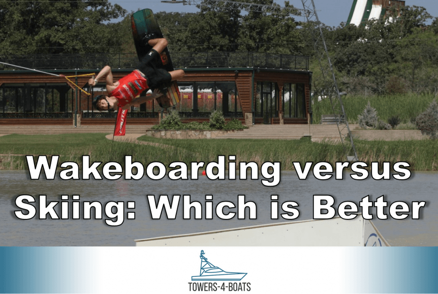 Wakeboarding versus Skiing Which is Better