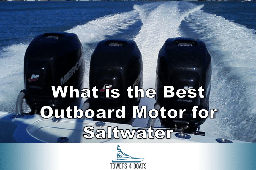 What is the Best Outboard Motor for Saltwater