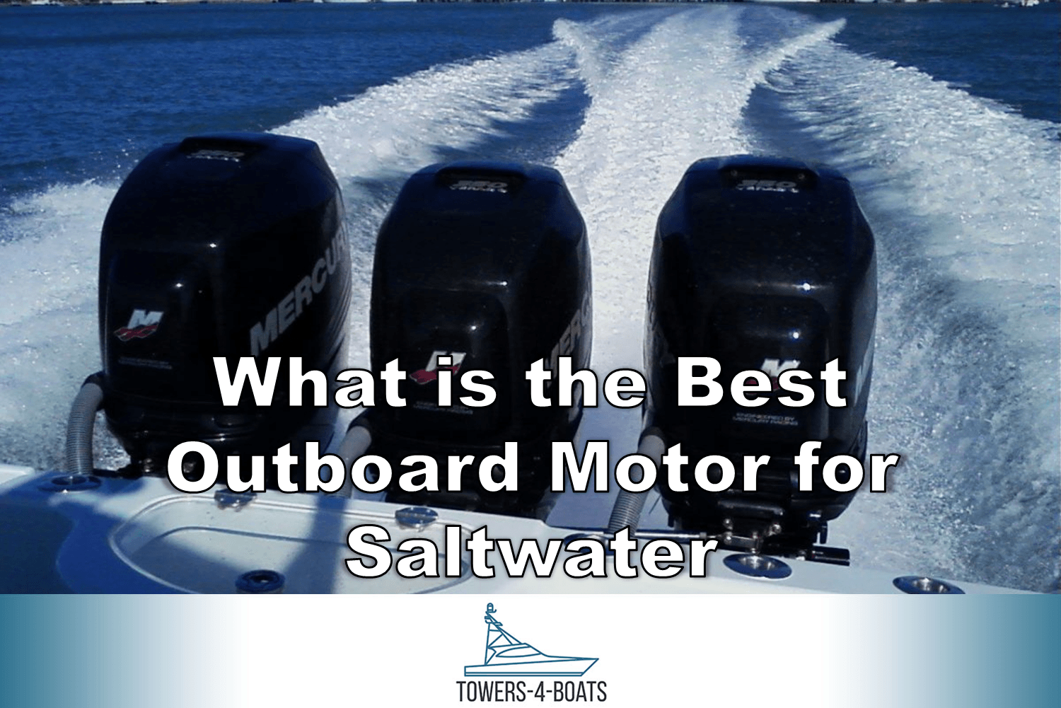 What Is The Best Outboard Motor For Saltwater Boating Life