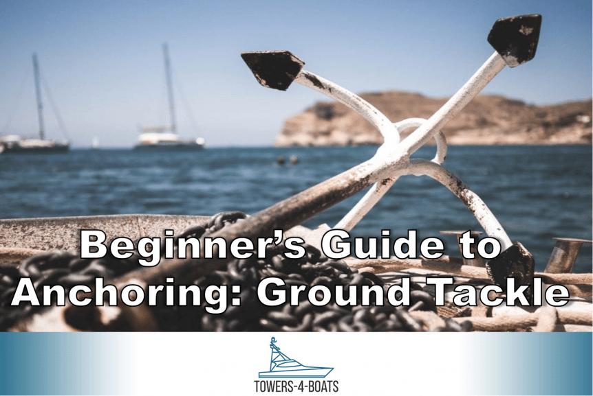 Beginners Guide to Anchoring Ground Tackle
