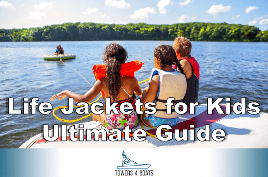 Life Jackets for Kids Ultimate Guide