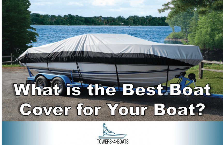 What is the Best Boat Cover for Your Boat