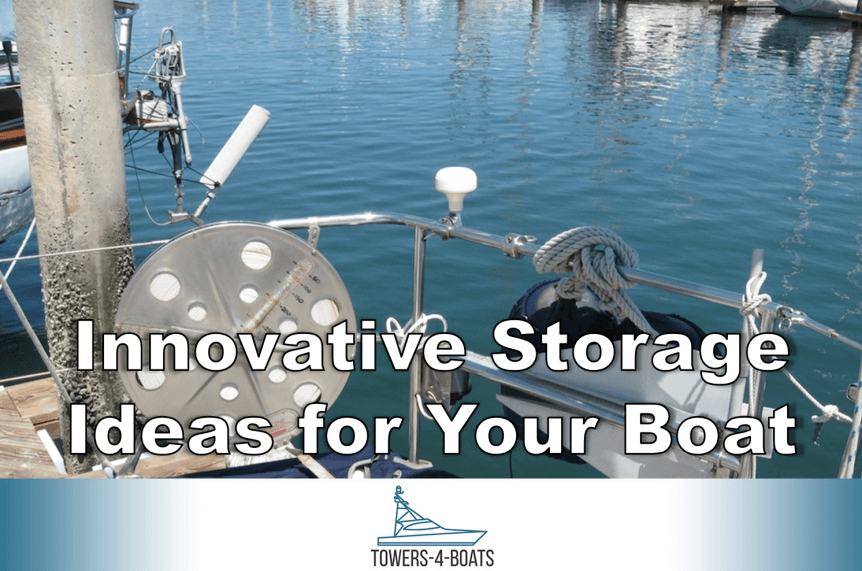 Innovative Storage Ideas for Your Boat