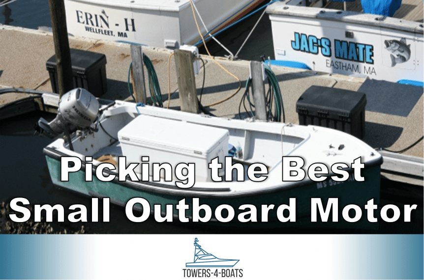 Picking the Best Small Outboard Motor