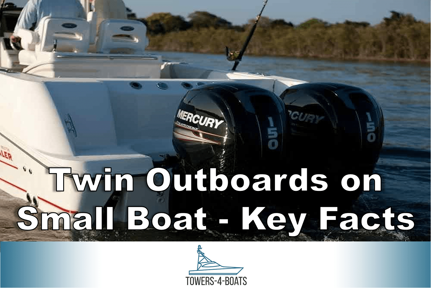 Twin Outboards On Small Boat Key Facts Boating Life
