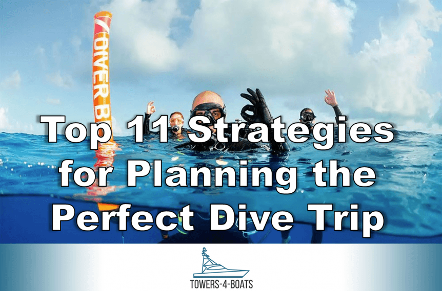 Top 11 Strategies for Planning the Perfect Dive Trip