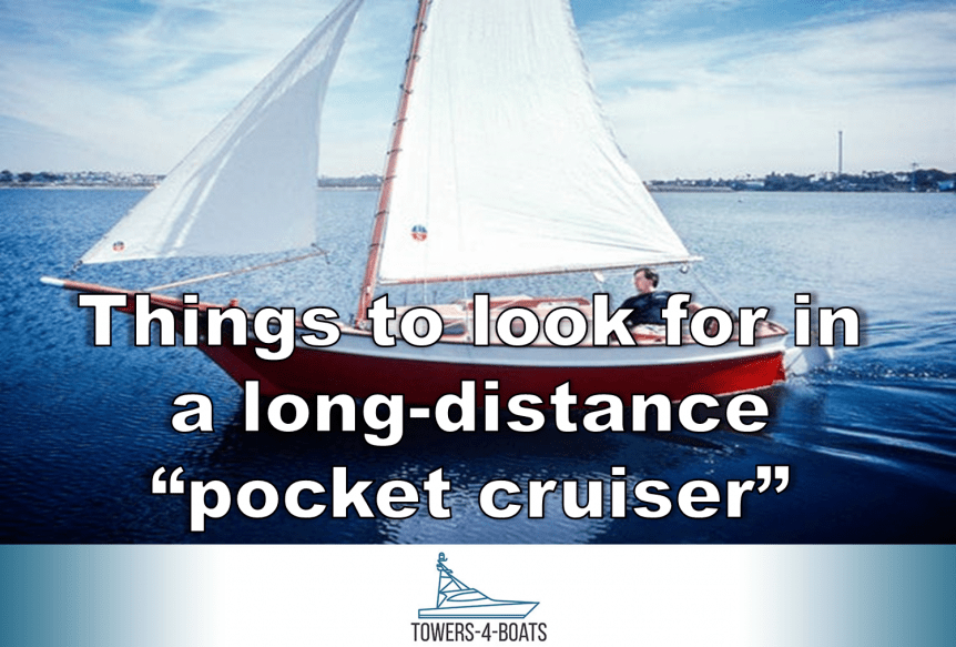 Things to look for in a long-distance pocket cruiser