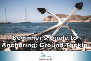 Beginner's Guide to Anchoring: Ground Tackle