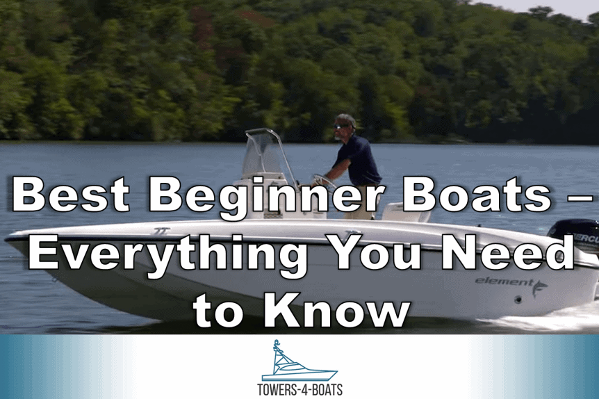 Best Beginner Boats – Everything You Need to Know