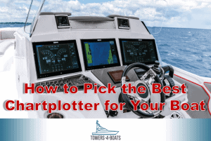 How to Pick the Best Chartplotter for Your Boat