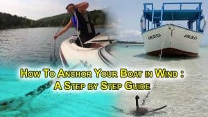 How to Anchor Your Boat in Wind