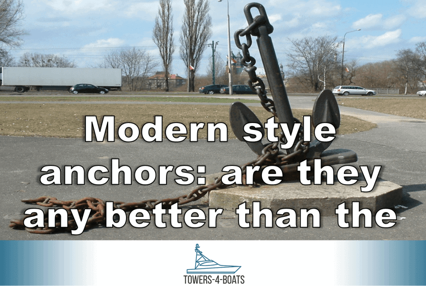 Modern Style Anchors: Are They Any Better Than the Classics