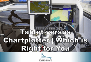Tablet versus Chartplotter | Which is Right for You