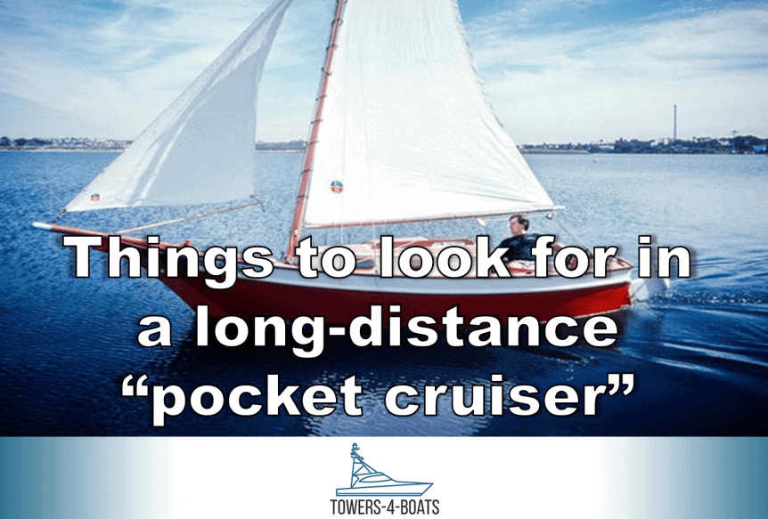 """Things to Look for in a Long-Distance """"Pocket Cruiser"""""""