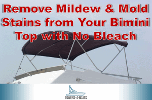Remove Mildew & Mold Stains from Your Bimini Top with No Bleach
