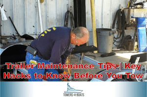 Trailer Maintenance Tips | Key Hacks to Know Before You Tow