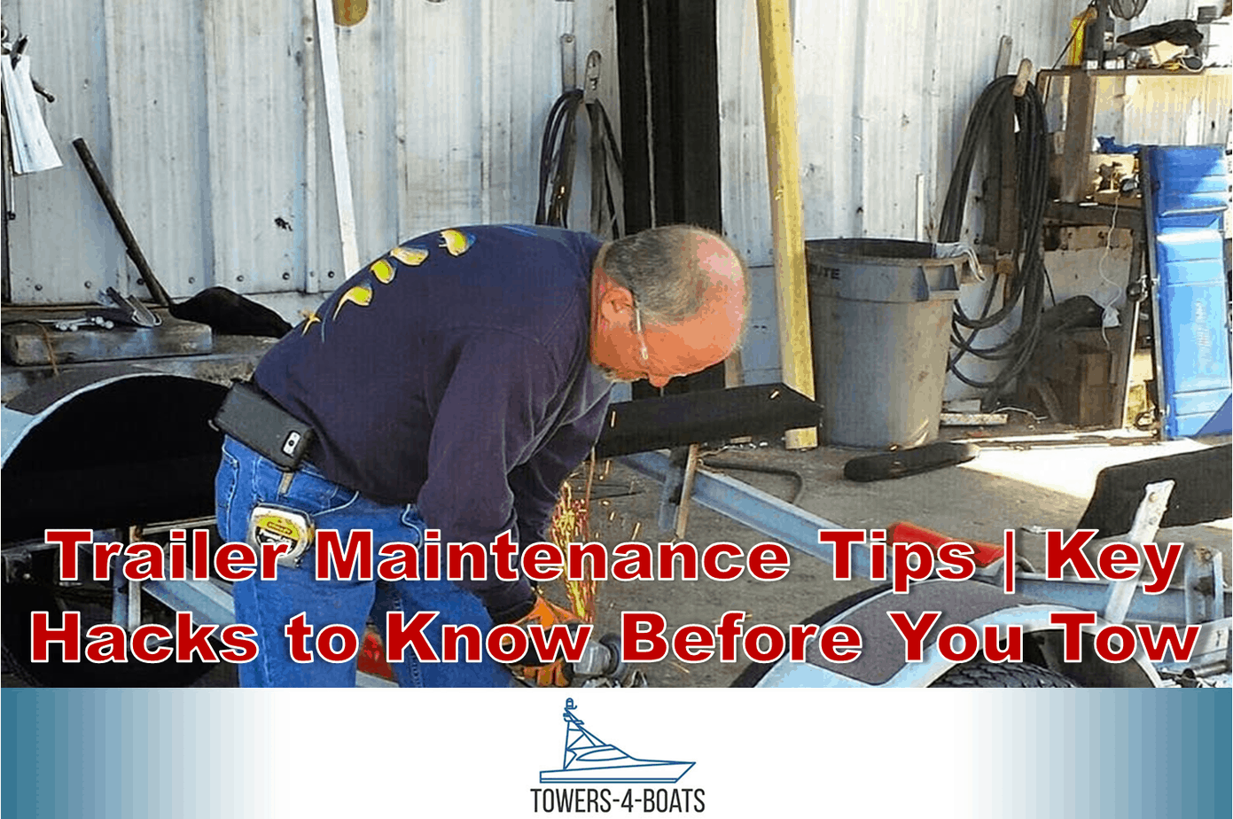 Trailer Maintenance Tips   Key Hacks to Know Before You Tow