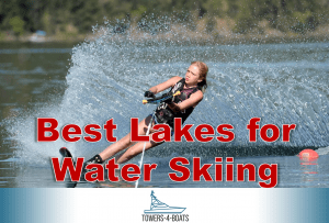 Best Lakes for Water Skiing