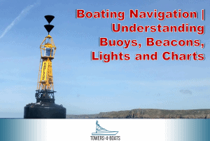 Boating Navigation | Understanding Buoys, Beacons, Lights and Charts