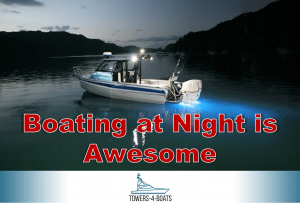 Boating at Night is Awesome