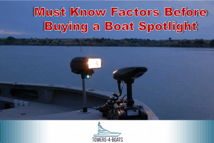 Must Know Factors Before Buying a Boat Spotlight