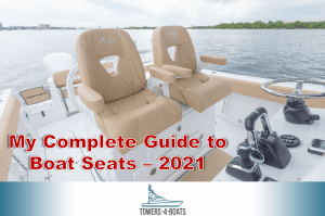 My Complete Guide to Boat Seats – 2021