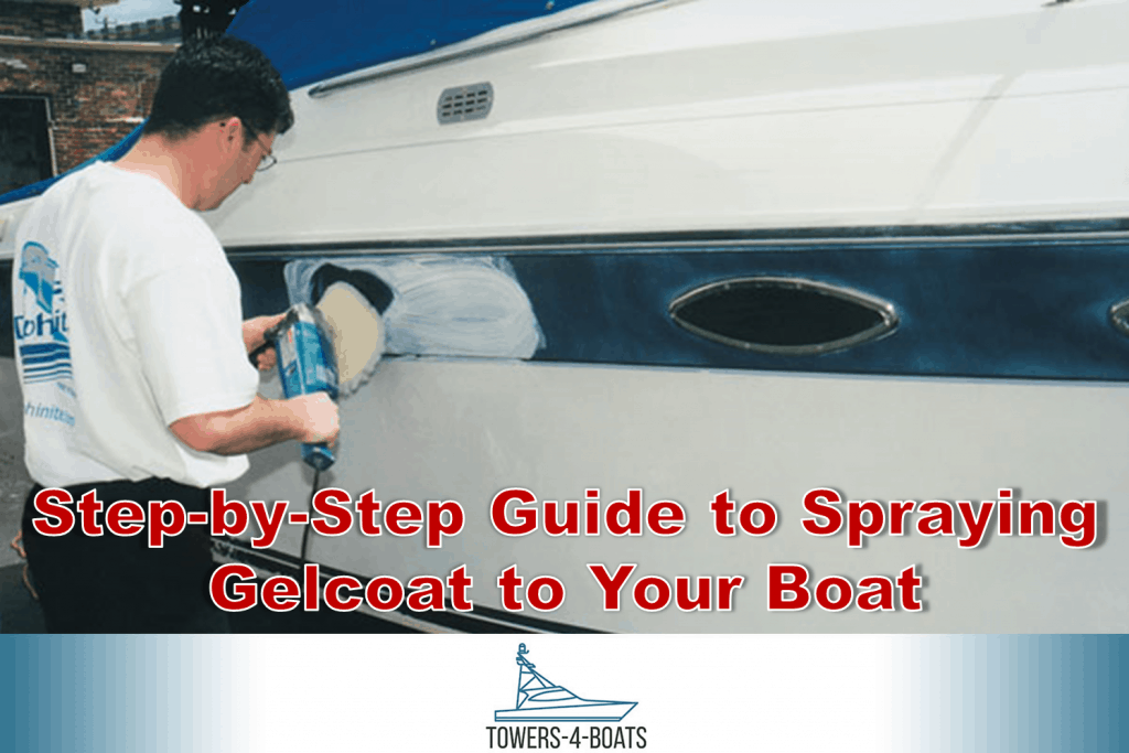 Step-by-Step Guide to Spraying Gelcoat to Your Boat